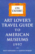 On Exhibit 1997 Art Lovers Travel Guide To Ame
