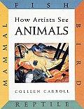 How Artists See Animals Mammal Fish Bird Reptile