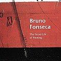Bruno Fonseca The Secret Life of Painting