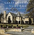 Great American Suburbs The Homes of the Park Cities Dallas