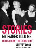 Stories My Father Told Me Notes from The Lyons Den