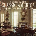 Classic America The Federal Style & Beyo