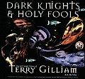 Dark Knights & Holy Fools Terry Gilliam