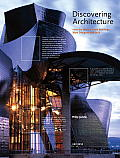 Discovering Architecture How the Worlds Great Buildings Were Designed & Built
