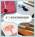 I Heart Stationery Fresh Inspirations for Handcrafted Cards Note Cards Journals & Other Paper Goods