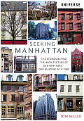 Seeking New York The Stories Behind the Historic Architecture of Manhattan One Building at a Time