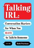 Talking IRL Conversation Starters for When You Have to Talk to Someone