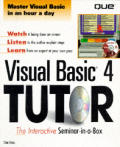 Visual Basic 4 CD Tutor: Interactive Multimedia Seminar in a Box