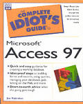 The Complete Idiots Guide to Access 97