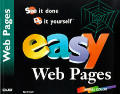 Easy Web Pages See It Done Do It Yourself