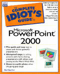 Complete Idiots Guide To Microsoft PowerPoint 2000