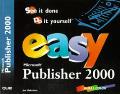 Easy Microsoft Publisher 2000