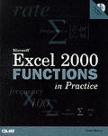 Microsoft Excel 2000 Functions in Practice with CDROM (Que Quick Reference)