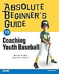 Absolute Beginners Guide to Coaching Youth Baseball