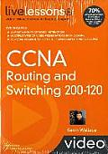 CCNA Routing & Switching 200 120 LiveLessons