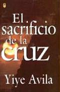 Sacrificio de La Cruz, El: The Sacrifice of the Cross