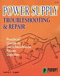 Power Supply Troubleshooting & Repair Practical Guide to Switched Mode Power Supplies