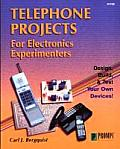 Telephone Projects for Electronics Experimenters Design Build & Test Your Own Devices
