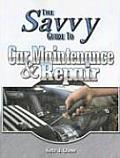 Savvy Guide to Car Maintenance & Repair