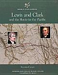 Lewis & Clark & The Route To The Pacific