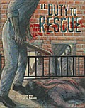The Duty to Rescue (Crime, Justice & Punishment)