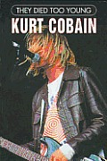 Kurt Cobain (They Died Too Young)