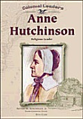 Anne Hutchinson: Religious Leader (Colonial Leaders)