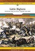 Little Bighorn: Winning the Battle, Losing the War