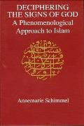 Deciphering Signs of God A Phenomenological Approach to Islam