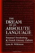 Dream of Absolute Language: Emanuel Swedenborg and French Literary Culture