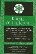 Kernel of the Kernel: Concerning the Wayfaring and Spiritual Journey of the People of Intellect (Risāla-Yi Lubb Al-Lubāb Dar Sayr