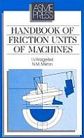 Handbook of Friction Units of Machines