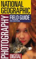 National Geographic Photography Field Guide Digit