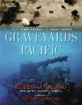 Graveyards of the Pacific From Pearl Harbor to Bikini Atoll