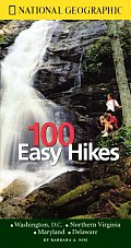 National Geographic Guide to 100 Easy Hikes: Washington, D.C., Maryland, Delaware, Northern Virginia