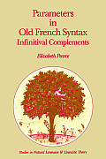 Parameters in Old French Syntax: Infinitival Complements: Infinitival Complements