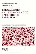 The Galactic and Extragalactic Background Radiation: Proceedings of the 139th Symposium of the International Astronomical Union Held in Heidelberg, F.