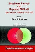 Maximum Entropy and Bayesian Methods Santa Barbara, California, U.S.A., 1993