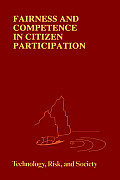 Fairness and Competence in Citizen Participation: Evaluating Models for Environmental Discourse