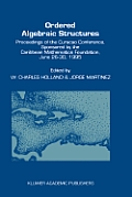 Ordered Algebraic Structures: Proceedings of the Cura?ao Conference, Sponsored by the Caribbean Mathematics Foundation, June 26-30, 1995