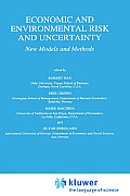 Economic and Environmental Risk and Uncertainty: New Models and Methods