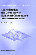 Approximation and Complexity in Numerical Optimization: Continuous and Discrete Problems