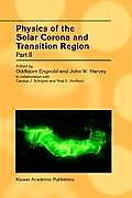 Physics of the Solar Corona and Transition Region: Part II Proceedings of the Monterey Workshop, Held in Monterey, California, August 1999