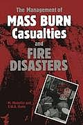 The Management of Mass Burn Casualties and Fire Disasters: Proceedings of the First International Conference on Burns and Fire Disasters