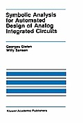 Symbolic Analysis for Automated Design of Analog Integrated Circuits