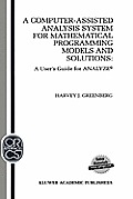 A Computer-Assisted Analysis System for Mathematical Programming Models and Solutions: A User's Guide for Analyze(c)