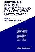 Reforming Financial Institutions and Markets in the United States: Towards Rebuilding a Safe and More Efficient System