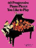 60 Progressive Piano Pieces You Like to Play