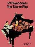 59 Piano Solos You Like to Play: Piano Solo