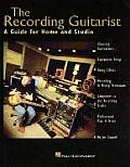 Recording Guitarist A Guide For Home & Stud